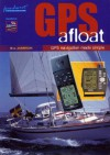GPS Afloat: GPS Navigation Made Simple - Bill Anderson