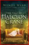 The Tale of Halcyon Crane - Wendy Webb, Cassandra Campbell