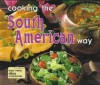 Cooking the South American Way - Helga Parnell, Robert L. Wolfe, Diane Wolfe