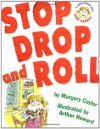 Stop Drop and Roll (A Book about Fire Safety) - Margery Cuyler, Arthur Howard