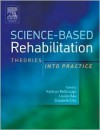 Science-Based Rehabilitation: Theories Into Practice - Kathryn M. Refshauge, Elizabeth Ellis