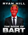 The Book of Bart - Ryan Hill