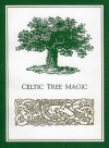Celtic Tree Magic - Elizabeth Pepper
