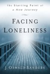 Facing Loneliness: The Starting Point of a New Journey - J. Oswald Sanders
