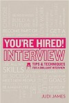 You're Hired!: Interviews Tips And Techniques For A Brilliant Interview - Judi James