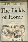 The Fields Of Home - Ralph Moody, Edward Shenton