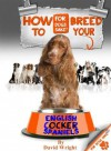How to Breed Your English Cocker Spaniel - David Wright