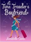 The Time Traveler's Boyfriend - Annabelle Costa