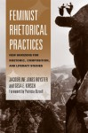 Feminist Rhetorical Practices: New Horizons for Rhetoric, Composition, and Literacy Studies - Jacqueline Jones Royster, Gesa E. Kirsch, Patricia Bizzell