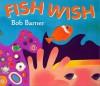 Fish Wish - Bob Barner