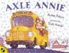 Axle Annie - Robin Pulver, Tedd Arnold