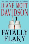 Fatally Flaky: A Novel (Goldy Schulz Culinary Mysteries, No. 15) - Diane Mott Davidson