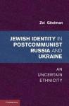 Jewish Identities in Postcommunist Russia and Ukraine - Zvi Gitelman