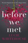 Before We Met - Lucie Whitehouse