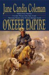 The O'Keefe Empire - Jane Candia Coleman