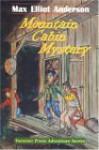 Mountain Cabin Mystery (Tweener Press Adventure) (Tweener Press Adventure) - Max Elliot Anderson
