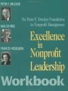 Excellence in Nonprofit Leadership Workbook - Peter F. Drucker