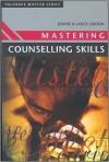 Mastering Counselling Skills (Palgrave Master) - Jennie Lindon, Lance Lindon
