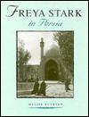 Freya Stark in Persia (Freya Stark Archives) - Freya Stark