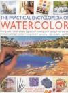 The Practical Encyclopedia of Watercolor - Wendy Jelbert