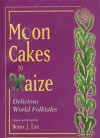 Moon Cakes to Maize: Delicious World Folktales - Norma J. Livo