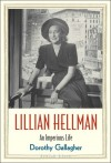 Lillian Hellman: An Imperious Life - Dorothy Gallagher
