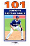101 Defensive Baseball Drills - Pat McMahon, James A. Peterson