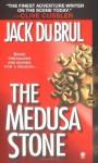 The Medusa Stone - Jack Du Brul
