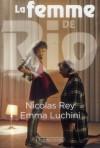 La femme de rio - Nicolas Rey, Emma Luchini