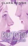 Run To You Part Three: Third Charm - Clara Kensie