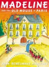Madeline and the Old House in Paris - John Bemelmans Marciano