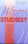 Who's Afraid of Women's Studies?: Feminisms in Everyday Life - Mary F. Rogers, C.D. Garrett