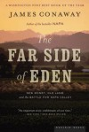 The Far Side of Eden: New Money, Old Land, and the Battle for Napa Valley - James Conaway