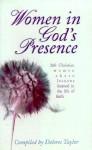 Women in Gods Presence: - Edith Schaeffer, Karen Burton Mains, Maxine Hancock