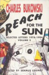 Reach for the Sun Vol. 3 - Charles Bukowski