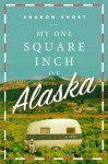 My One Square Inch of Alaska - Sharon Short