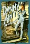 Danny Ain't - Joe Cottonwood