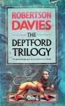 The Deptford Trilogy - Robertson Davies