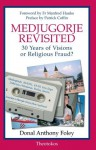 Medjugorje Revisited: 30 Years of Visions or Religious Fraud? - Patrick Coffin, Donal Anthony Foley, Prof Dr Manfred Hauke
