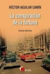 La conspiración de la fortuna - Héctor Aguilar Camín