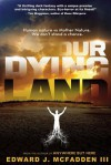 Our Dying Land - Edward J. McFadden