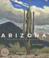 Arizona: A Celebration of the Grand Canyon State - Jim Turner