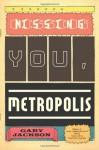 Missing You, Metropolis - Gary Jackson, Yusef Komunyakaa