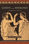 Gods and Heroes of Ancient Greece (Pantheon Fairy Tale and Folklore Library) - Gustav Schwab