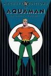 The Aquaman Archives, Vol. 1 - Jack Miller, Robert Bernstein, George Kashdan, Bob Haney, Nick Cardy, Ramona Fradon, Roy Thomas