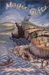 The Magic Gifts: Classic Irish Fairytales - Sinead de Valera, Sile De Valera