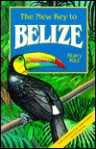 The New Key to Belize - Stacy Ritz, Joanna Pearlman