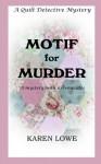 Motif for Murder (The Quilt Detective) (Volume 2) - Karen Lowe