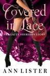 Covered In Lace: The Lacey Sheridan Story - Ann Lister