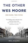 The Other Wes Moore: One Name, Two Fates - Wes Moore, Tavis Smiley